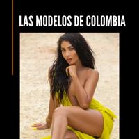 Las Modelos De Colombia y El Mundo